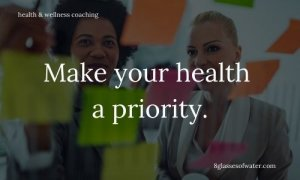 Health & Wellness Coaching # tipoftheday: Make your health a priority.
