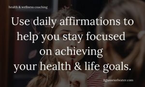 #Health & Wellness Coaching #tipoftheday: Use daily affirmations to help you stay focused on achieving your health & life #goals.
